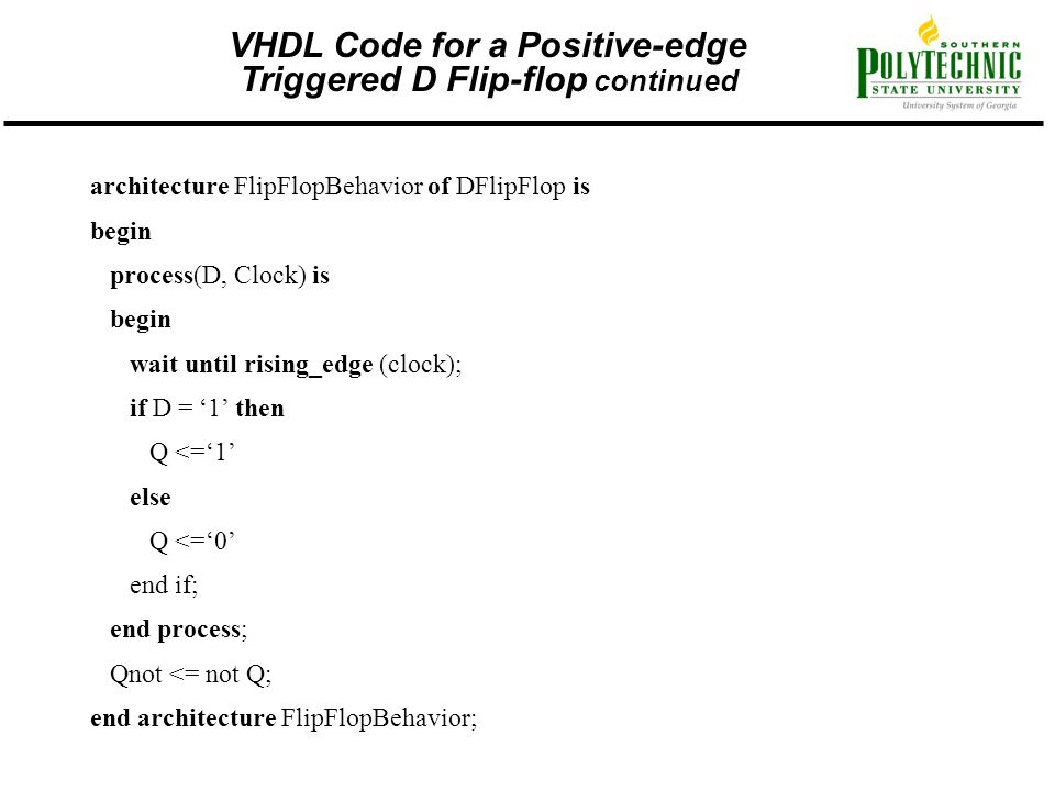 VHDL Code for a Positive-edge Triggered D Flip-flop continued