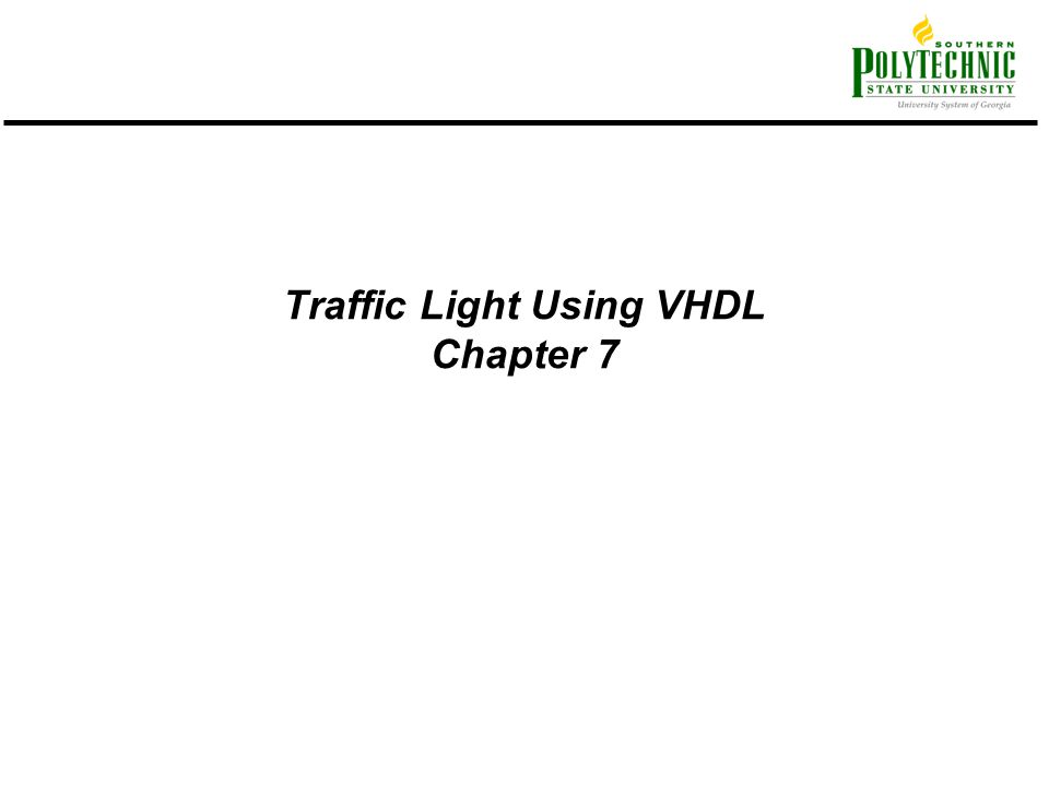 Traffic Light Using VHDL Chapter 7
