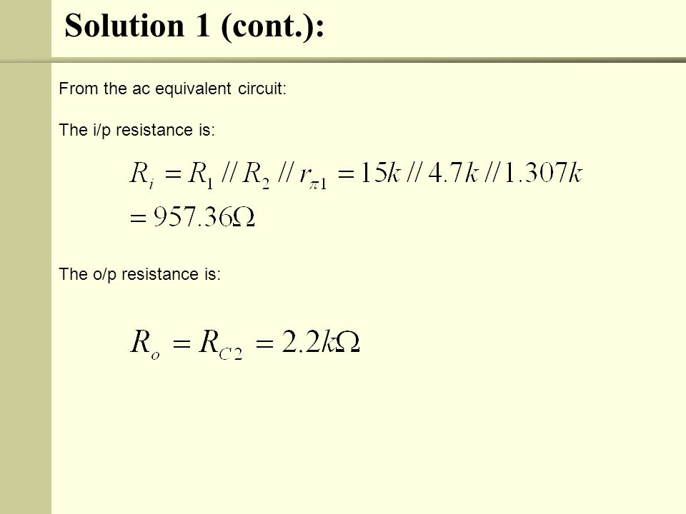 Solution 1 (cont.): From the ac equivalent circuit: