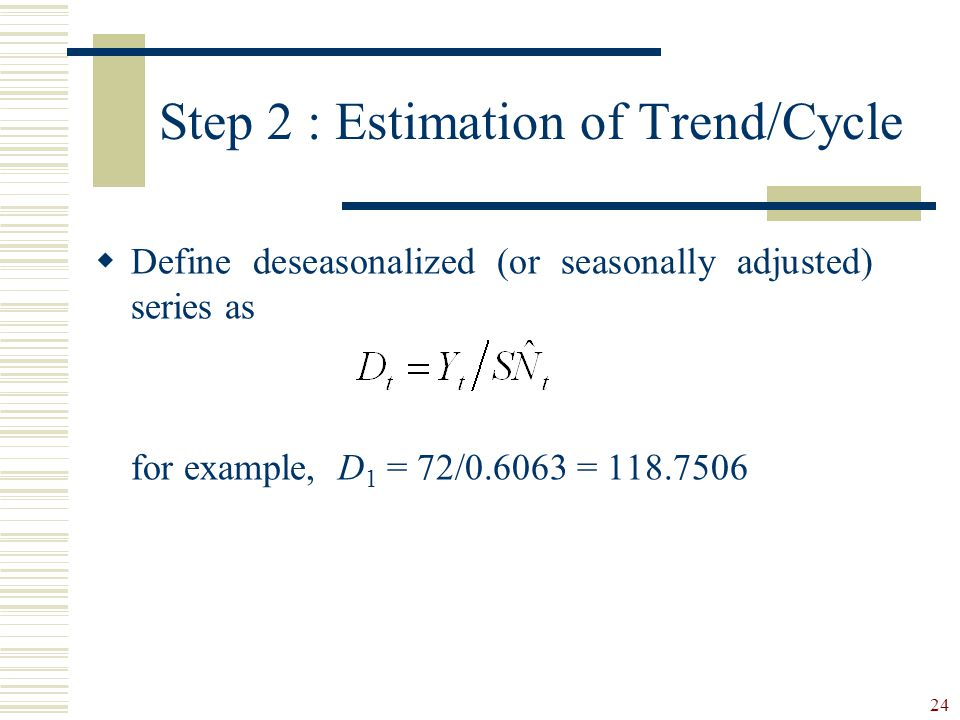 Step 2 : Estimation of Trend/Cycle