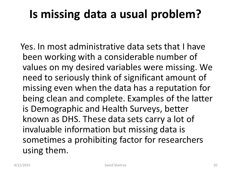 Is missing data a usual problem