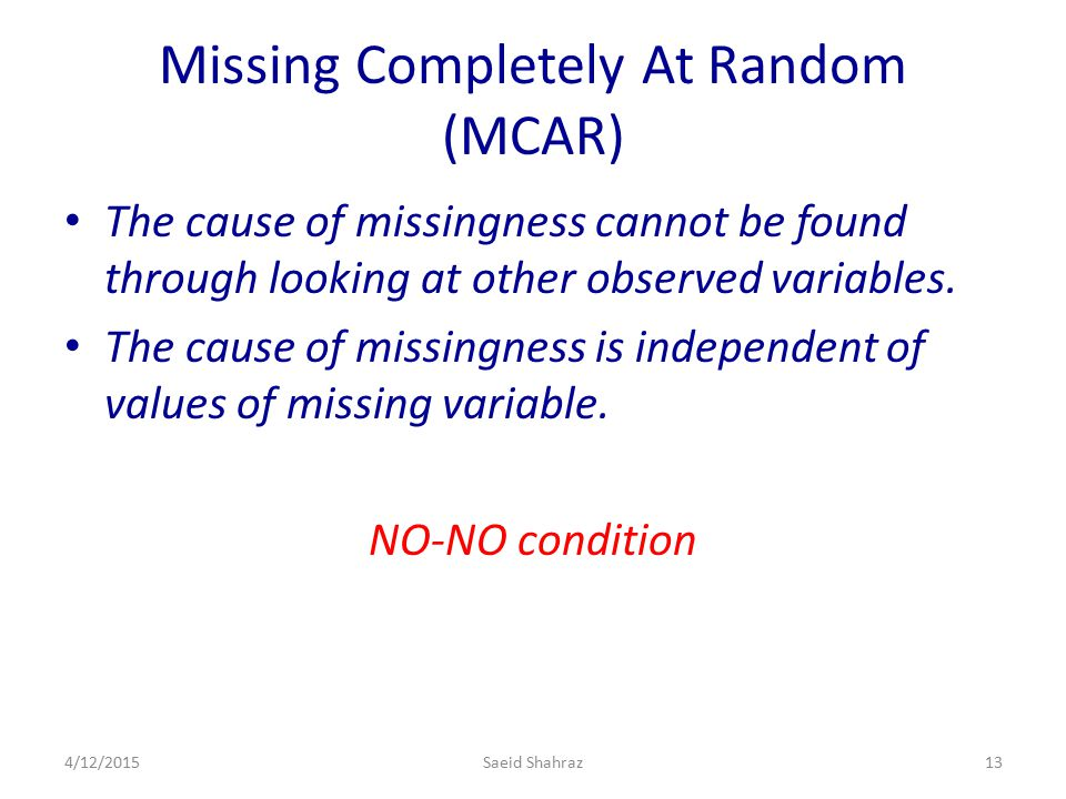 Missing Completely At Random (MCAR)