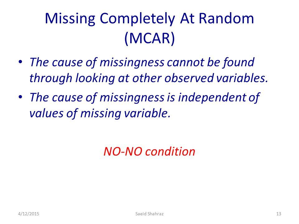 Missing Completely At Random (MCAR)