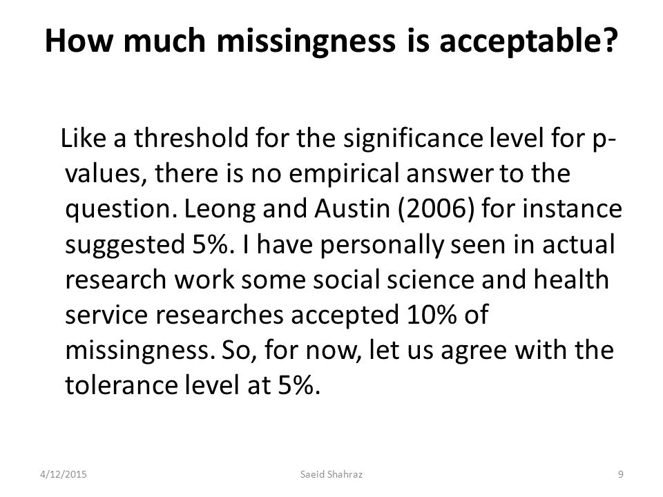 How much missingness is acceptable