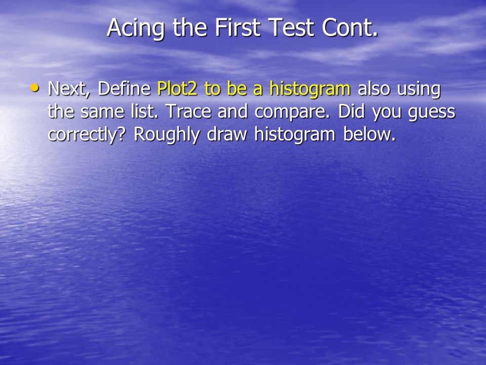 Acing the First Test Cont.