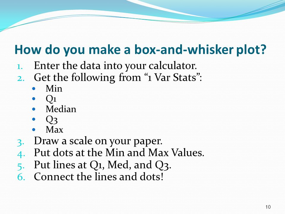 How do you make a box-and-whisker plot