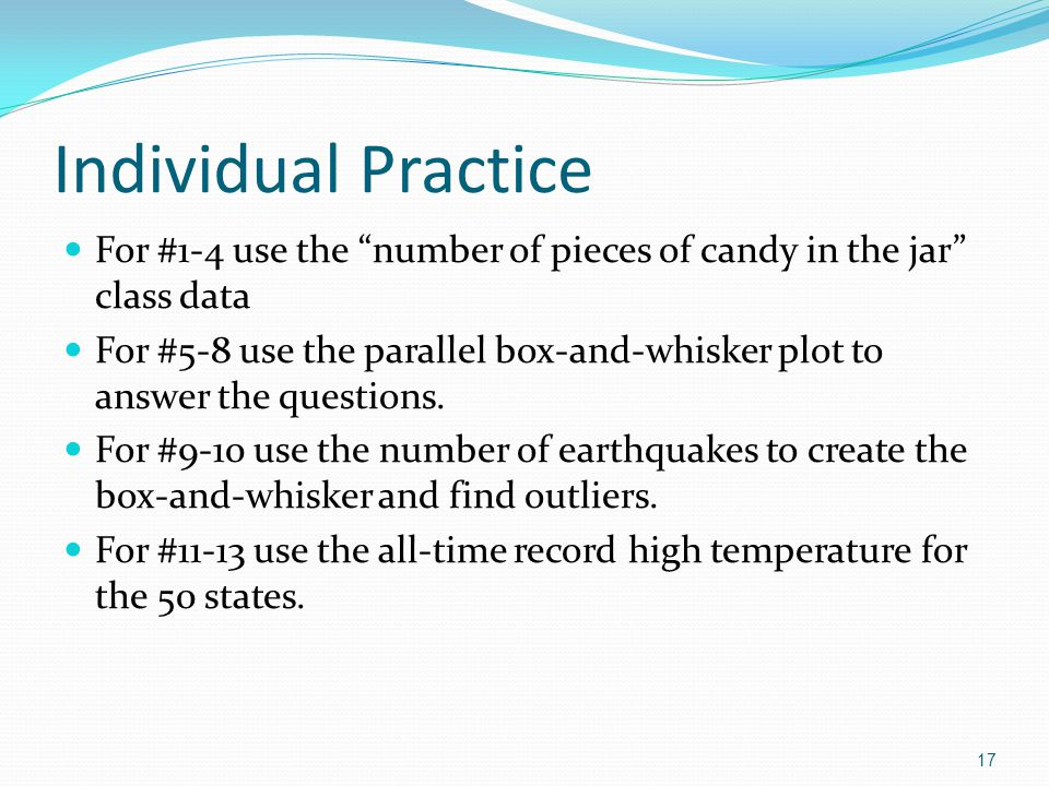 Individual Practice For #1-4 use the number of pieces of candy in the jar class data.