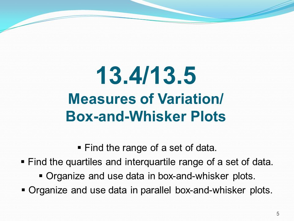13.4/13.5 Measures of Variation/ Box-and-Whisker Plots