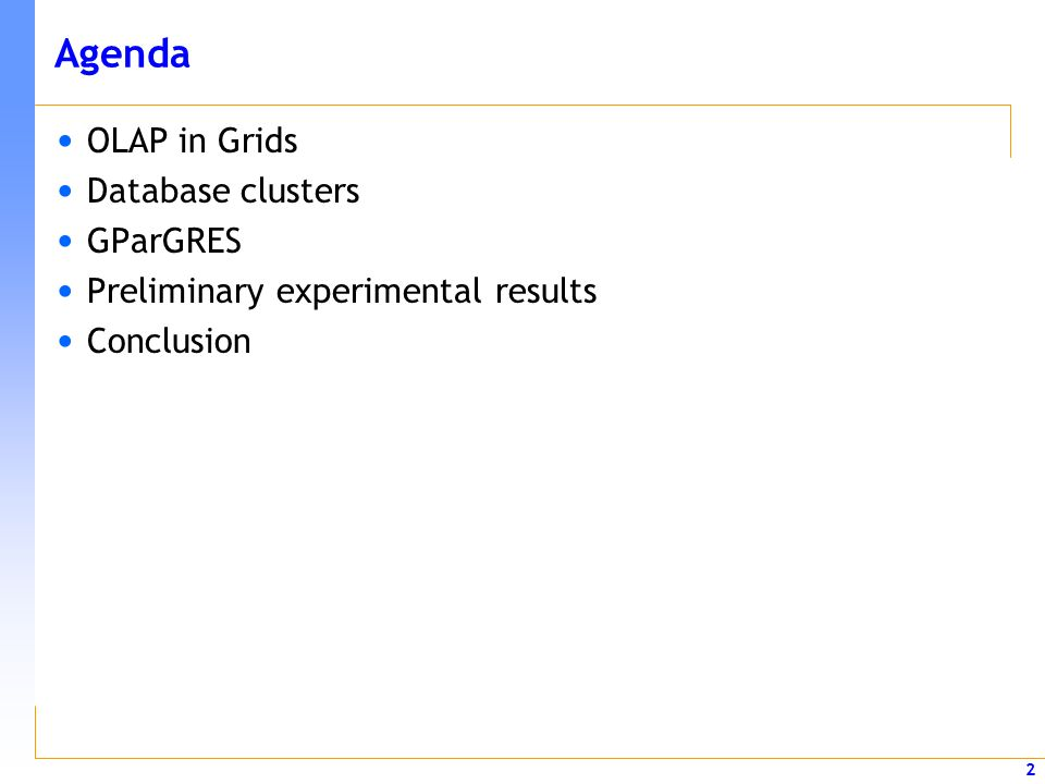 Agenda OLAP in Grids Database clusters GParGRES