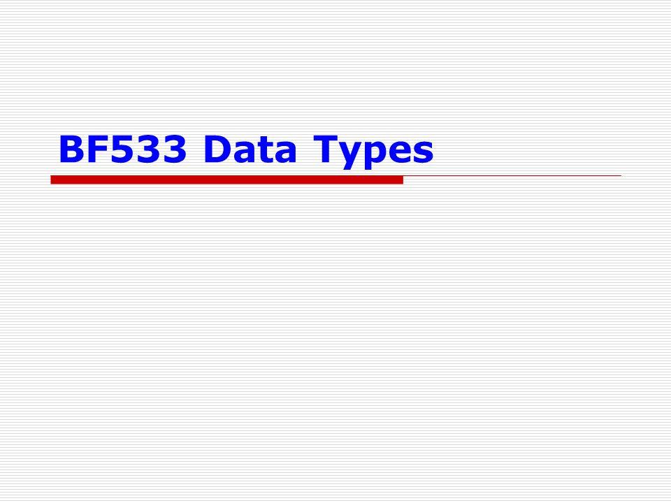 BF533 Data Types