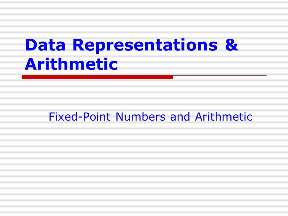 Data Representations & Arithmetic