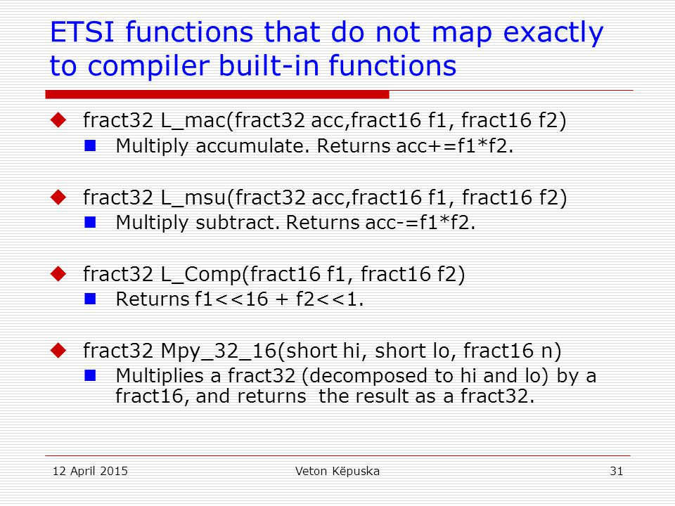 ETSI functions that do not map exactly to compiler built-in functions