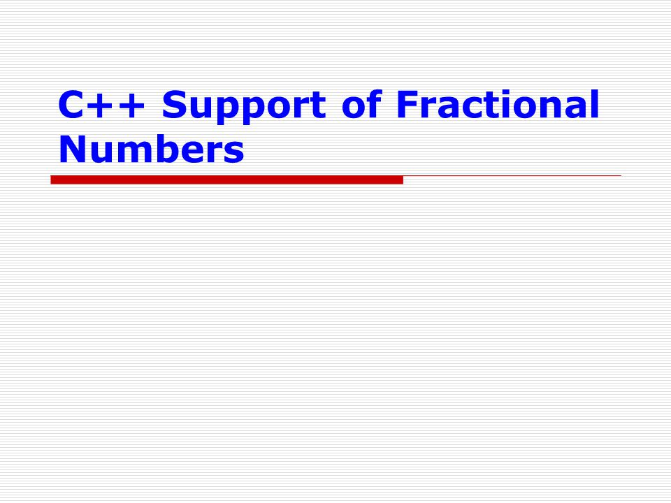 C++ Support of Fractional Numbers