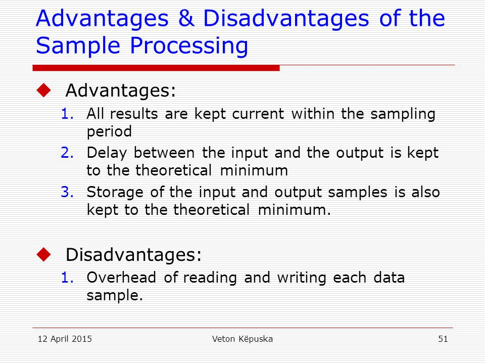 Advantages & Disadvantages of the Sample Processing