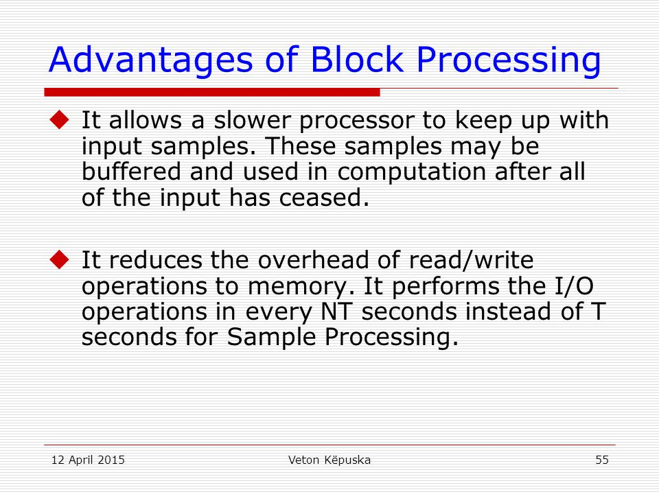 Advantages of Block Processing