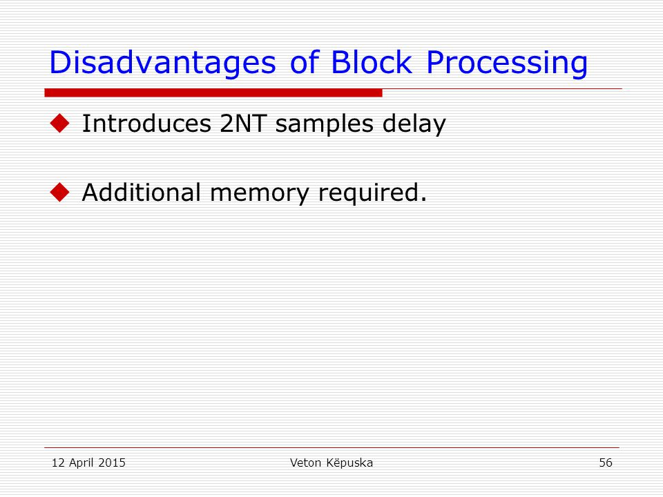 Disadvantages of Block Processing
