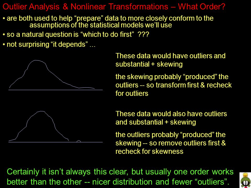 Outlier Analysis & Nonlinear Transformations – What Order