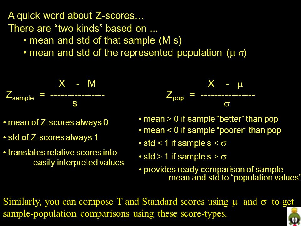 A quick word about Z-scores… There are two kinds based on ...