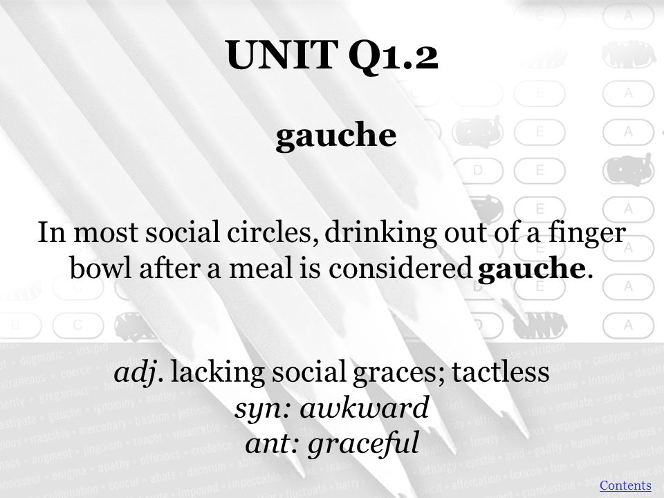 adj. lacking social graces; tactless