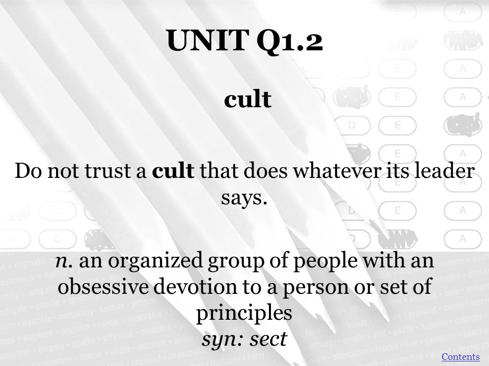 Do not trust a cult that does whatever its leader says.