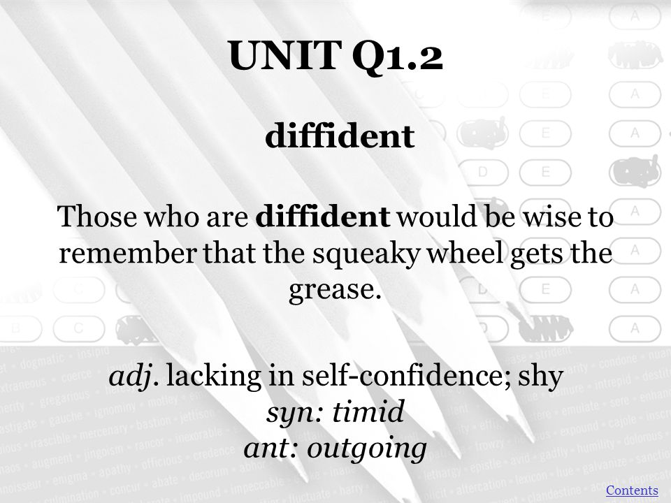 adj. lacking in self-confidence; shy