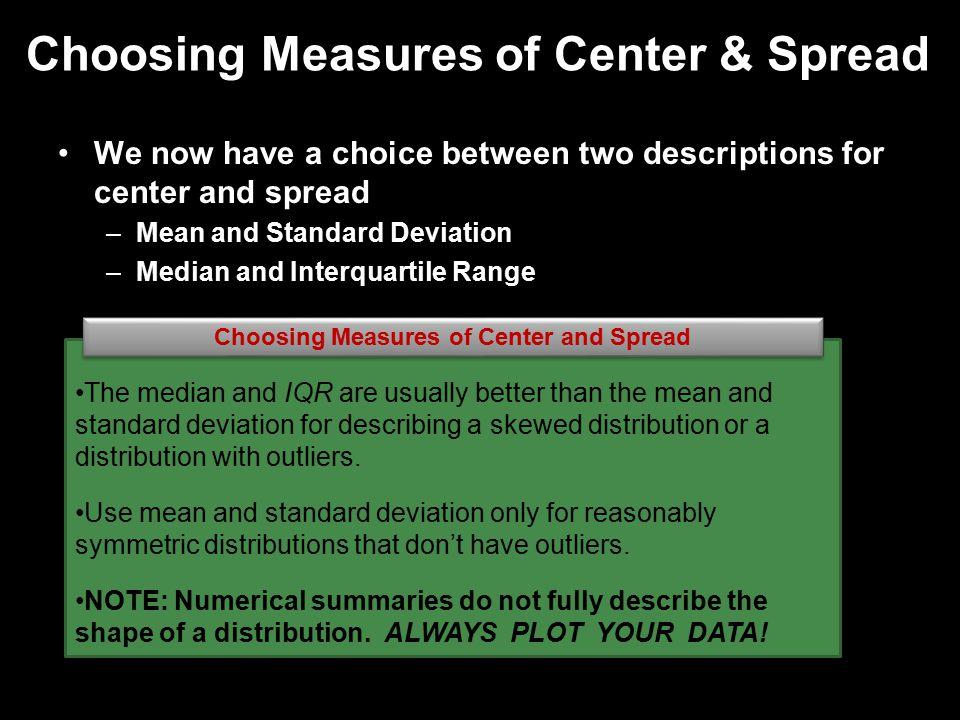 Choosing Measures of Center & Spread
