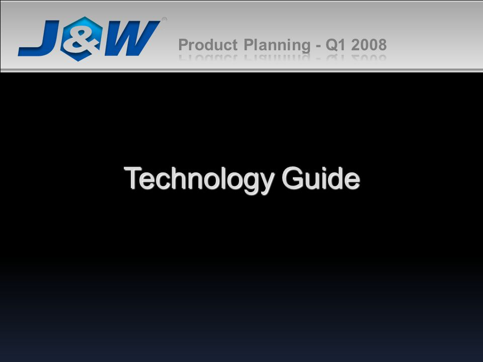 Product Planning - Q1 2008 Technology Guide