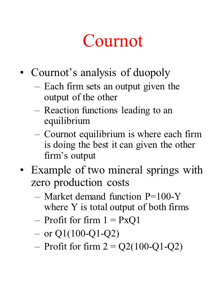 Cournot Cournot's analysis of duopoly