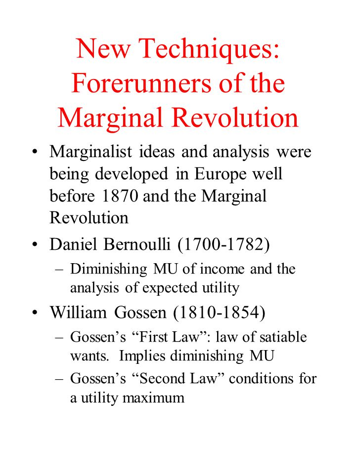 New Techniques: Forerunners of the Marginal Revolution