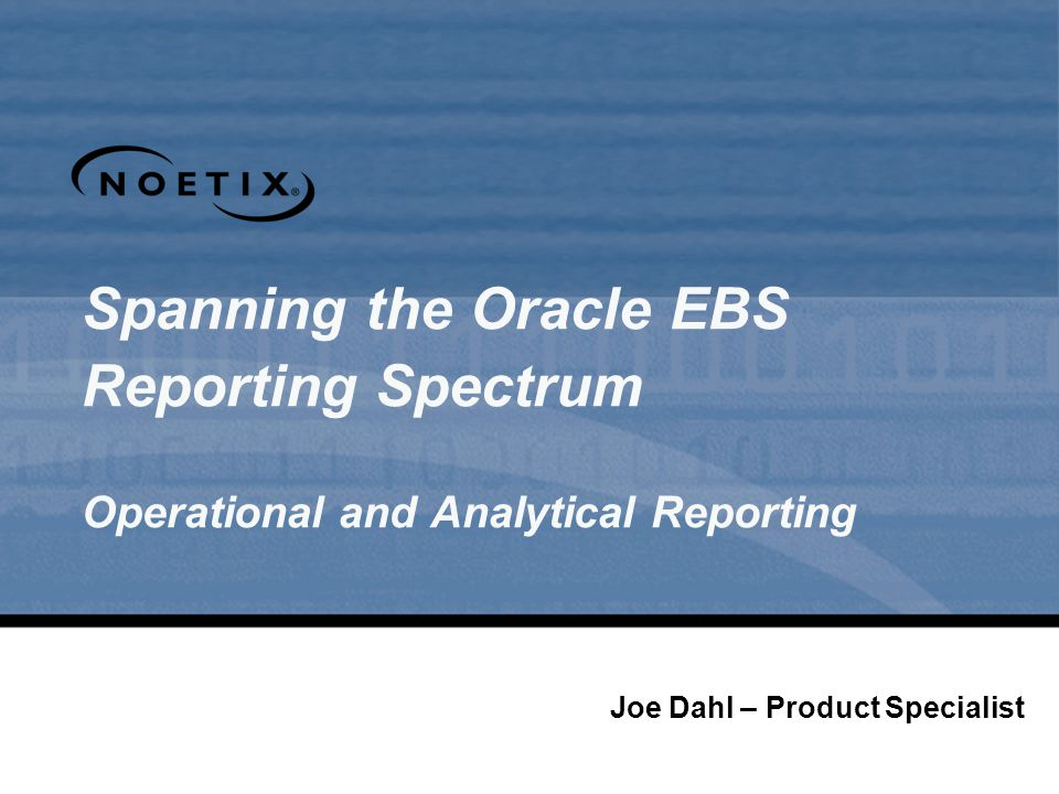 Spanning the Oracle EBS Reporting Spectrum Operational and Analytical Reporting