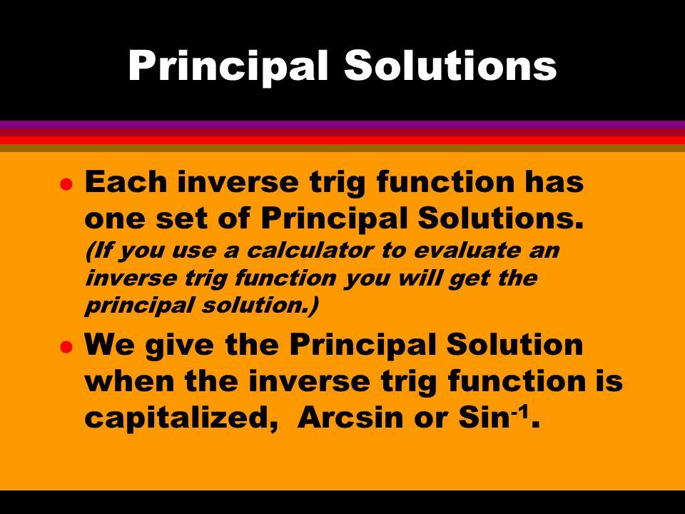 Principal Solutions