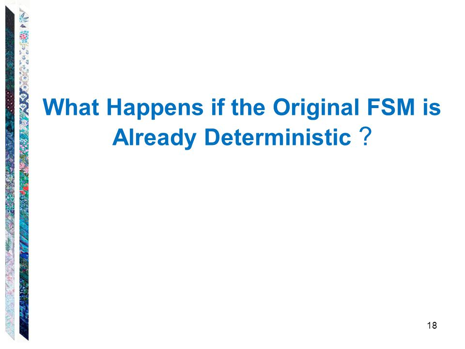 What Happens if the Original FSM is Already Deterministic