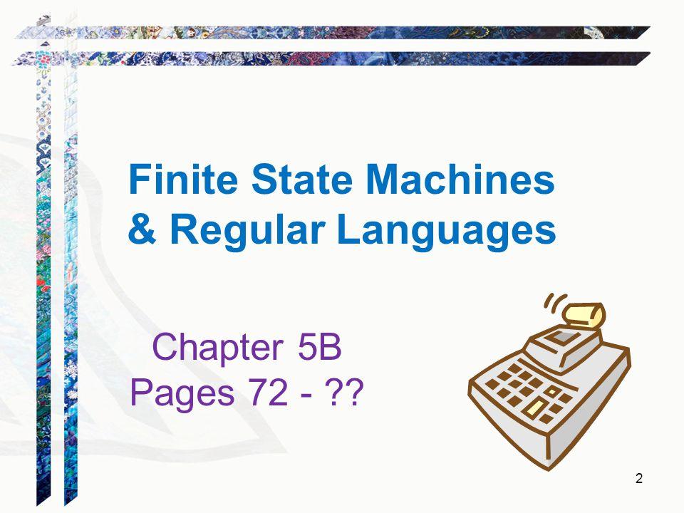 Finite State Machines & Regular Languages