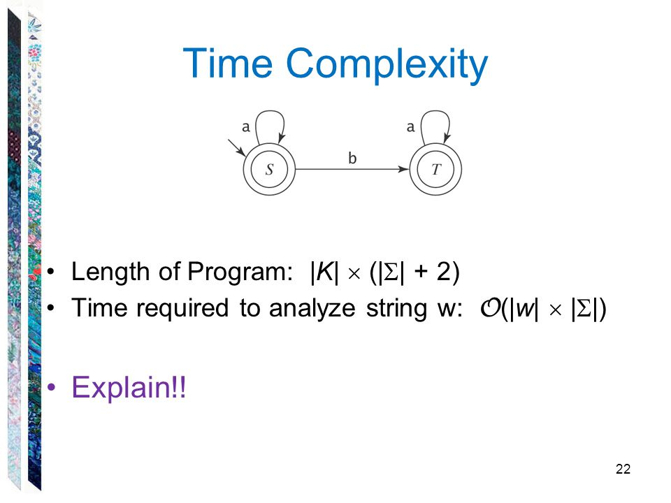 Time Complexity Explain!! Length of Program: |K|  (|| + 2)
