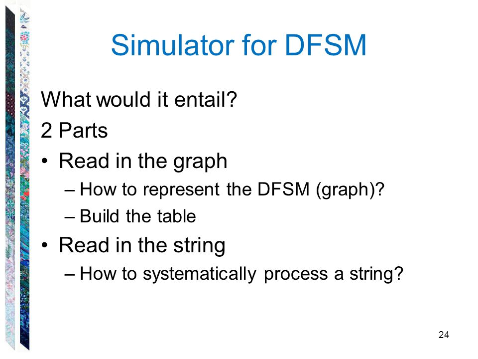 Simulator for DFSM What would it entail 2 Parts Read in the graph