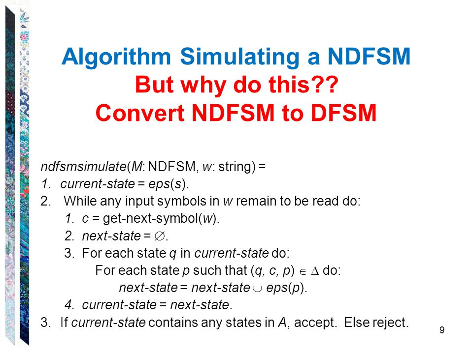 Algorithm Simulating a NDFSM But why do this Convert NDFSM to DFSM