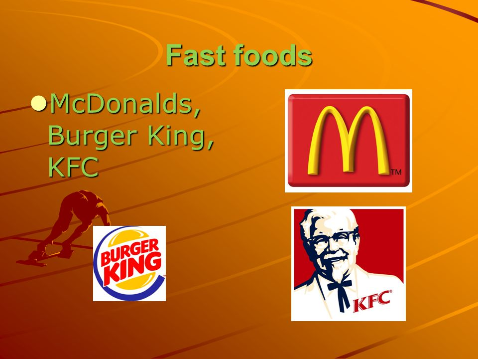 Fast foods McDonalds, Burger King, KFC