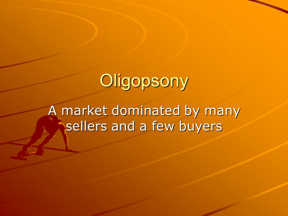 A market dominated by many sellers and a few buyers