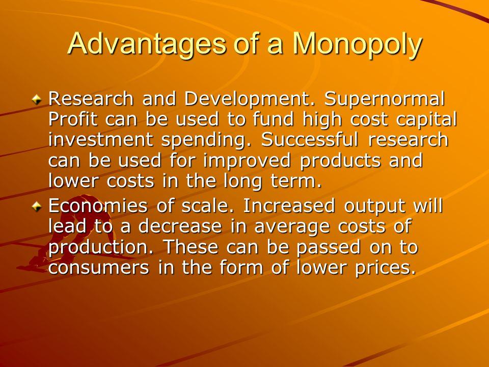 Advantages of a Monopoly