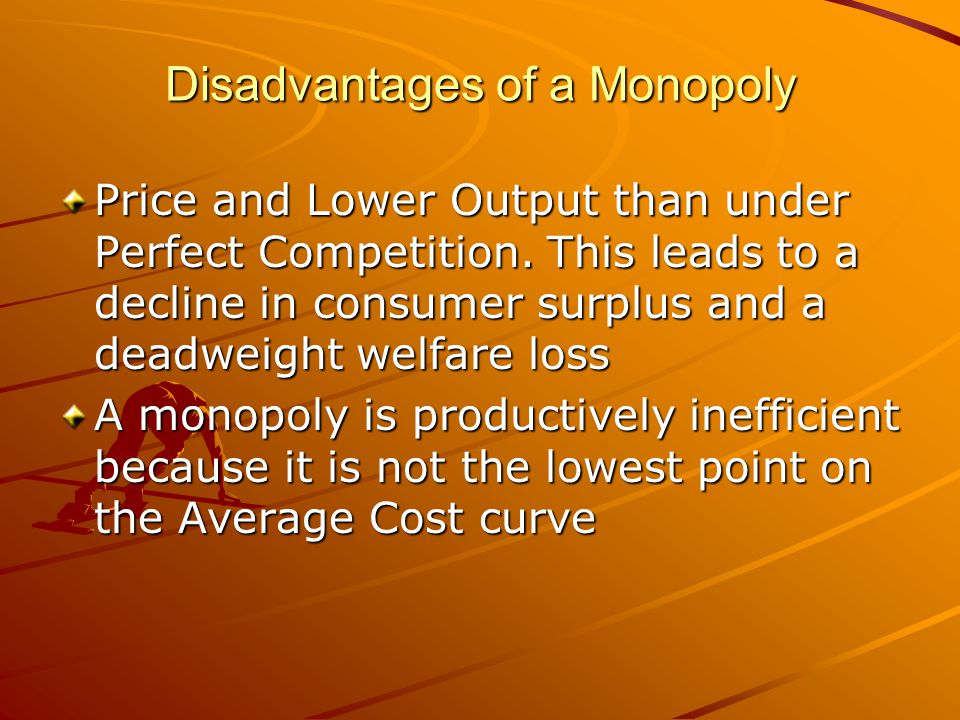 Disadvantages of a Monopoly