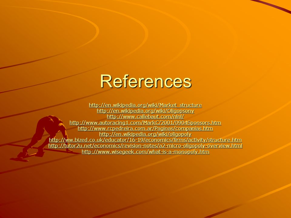 References http://en.wikipedia.org/wiki/Market_structure