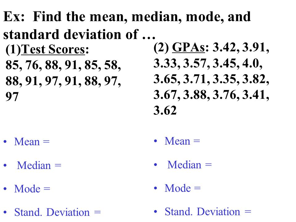 Ex: Find the mean, median, mode, and standard deviation of …