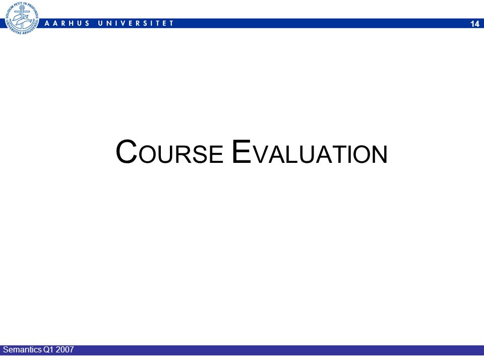 COURSE EVALUATION Semantics Q1 2007