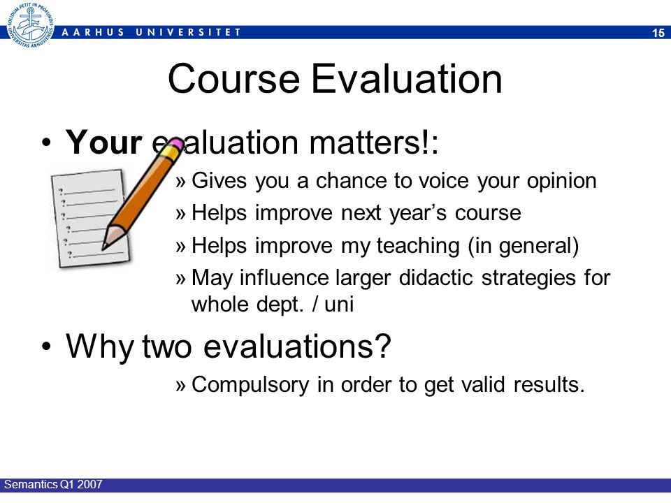 Course Evaluation Your e aluation matters!: Why two evaluations