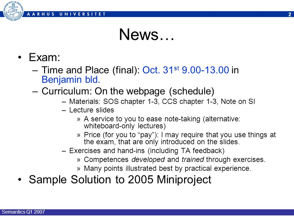 News… Exam: Sample Solution to 2005 Miniproject