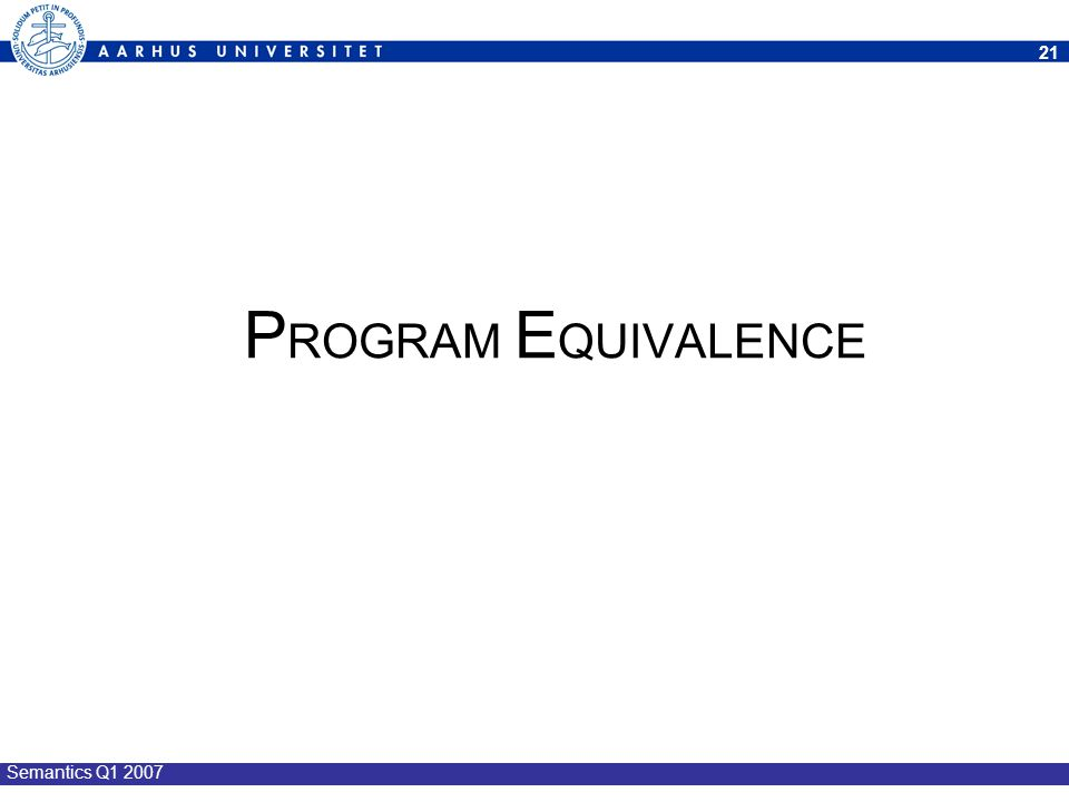 PROGRAM EQUIVALENCE Semantics Q1 2007