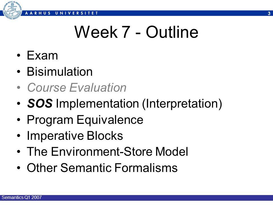 Week 7 - Outline Exam Bisimulation Course Evaluation