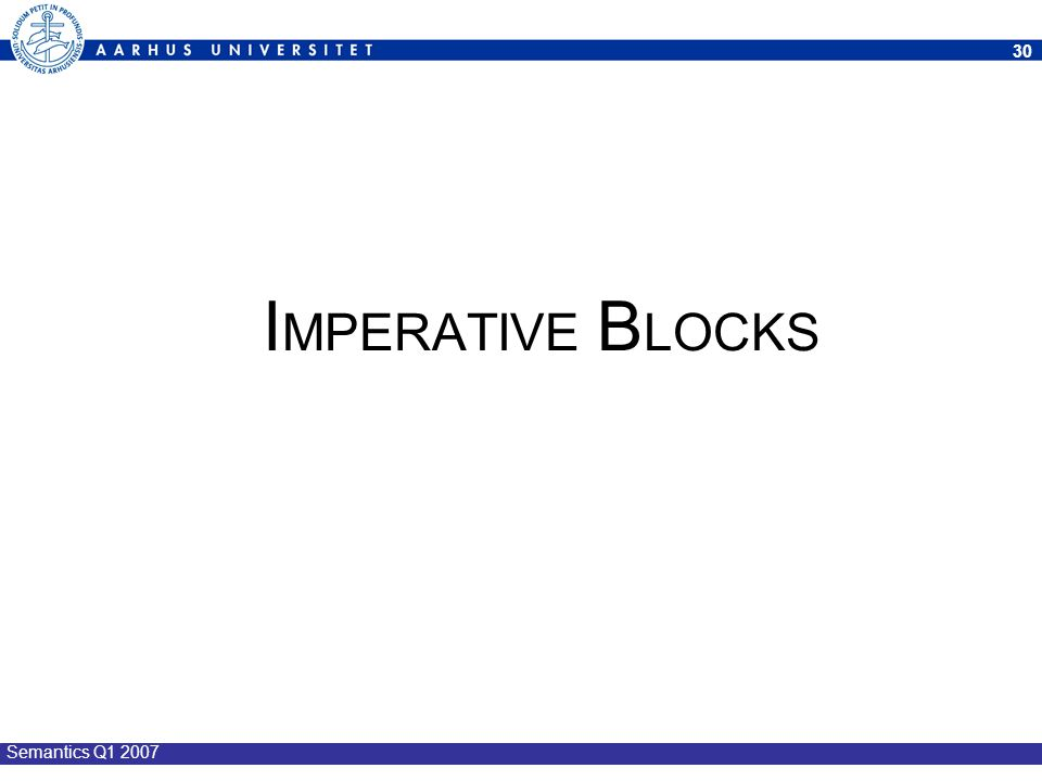 IMPERATIVE BLOCKS Semantics Q1 2007