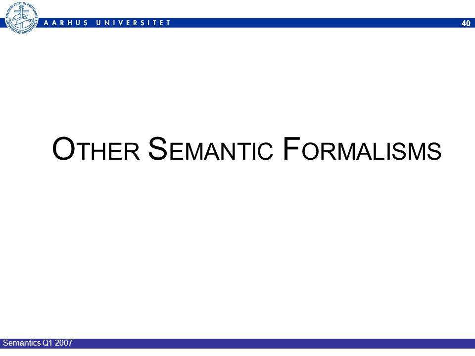 OTHER SEMANTIC FORMALISMS
