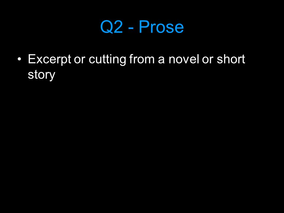 Q2 - Prose Excerpt or cutting from a novel or short story